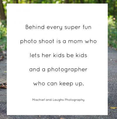 """Behind every super fun photo shoot is a mom who lets her kids be kids and a photographer who can keep up."""